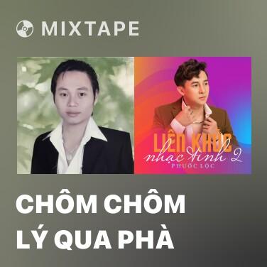 Radio Chôm Chôm Lý Qua Phà - Various Artists