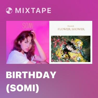 Mixtape BIRTHDAY (SOMI)