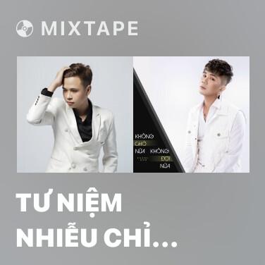 Mixtape Tư Niệm Nhiễu Chỉ Tiêm - Various Artists