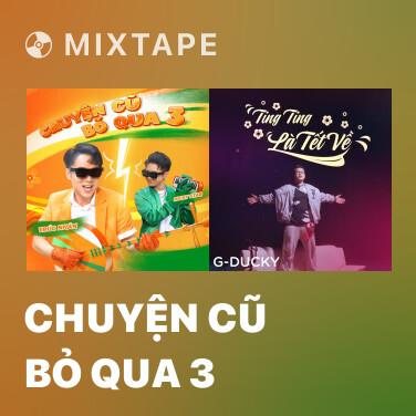 Radio Chuyện Cũ Bỏ Qua 3 - Various Artists