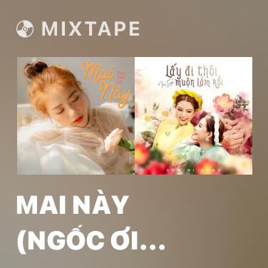 Radio Mai Này (Ngốc Ơi Tuổi 17 OST) - Various Artists