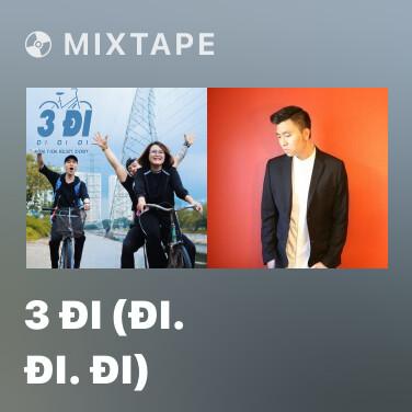 Mixtape 3 Đi (Đi. Đi. Đi) - Various Artists