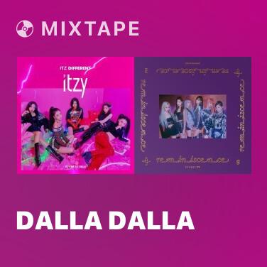 Mixtape DALLA DALLA