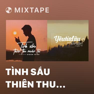 Mixtape Tình Sầu Thiên Thu Muôn Lối - Various Artists