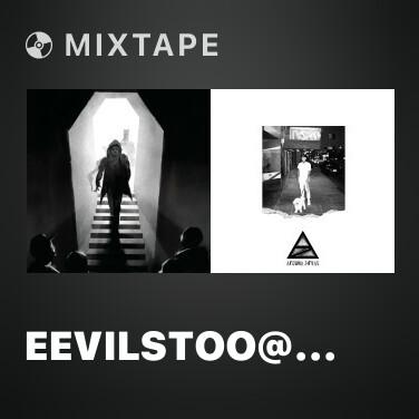 Mixtape eevilstoo@gmail.com -