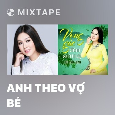 Mixtape Anh Theo Vợ Bé - Various Artists
