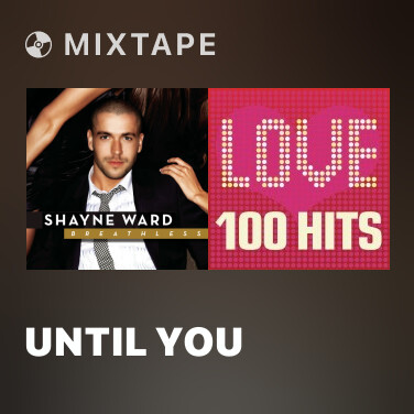 Mixtape Until You - Various Artists