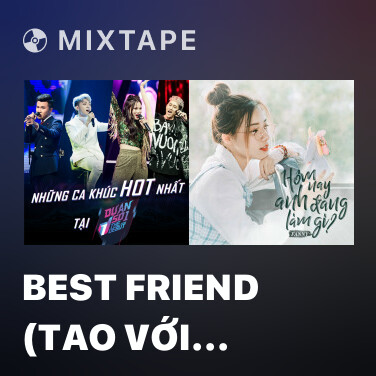 Mixtape Best Friend (Tao Với Mày) - Various Artists