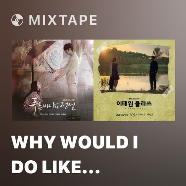 Mixtape Why Would I Do Like (From