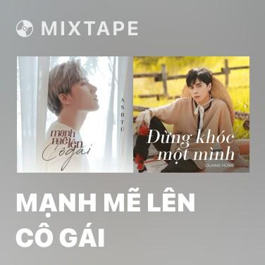 Radio Mạnh Mẽ Lên Cô Gái - Various Artists