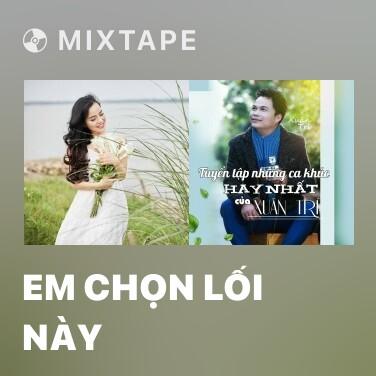 Radio Em Chọn Lối Này - Various Artists