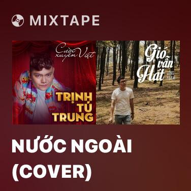 Mixtape Nước Ngoài (Cover) - Various Artists