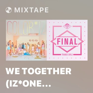Mixtape We Together (IZ*ONE ver.) - Various Artists