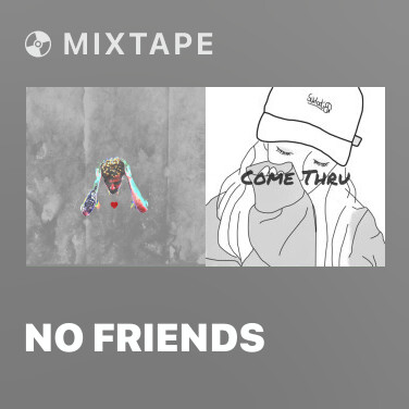 Mixtape NO FRIENDS - Various Artists