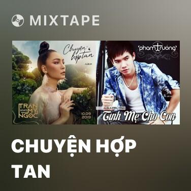 Mixtape Chuyện Hợp Tan - Various Artists