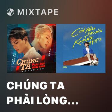 Mixtape Chúng Ta Phải Lòng Nhau Chưa - Various Artists