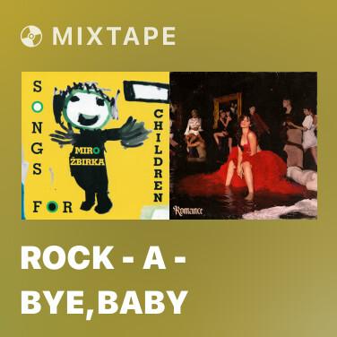 Mixtape Rock - A - Bye,Baby -