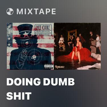Mixtape Doing Dumb Shit - Various Artists