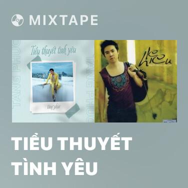 Mixtape Tiểu Thuyết Tình Yêu - Various Artists