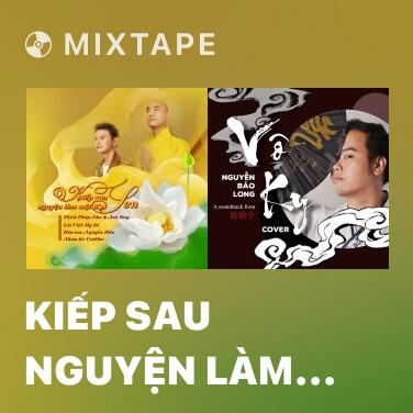 Radio Kiếp Sau Nguyện Làm Một Đóa Sen - Various Artists