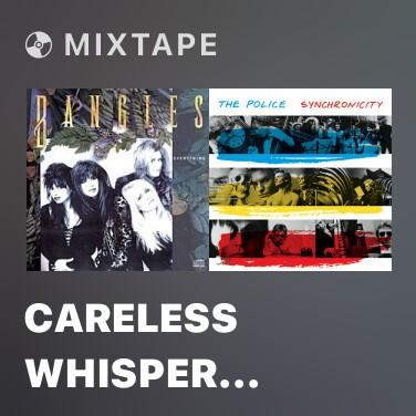 Mixtape Careless Whisper (Remastered) - Various Artists