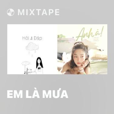 Mixtape Em Là Mưa - Various Artists