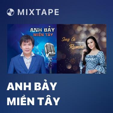 Mixtape Anh Bảy Miền Tây - Various Artists