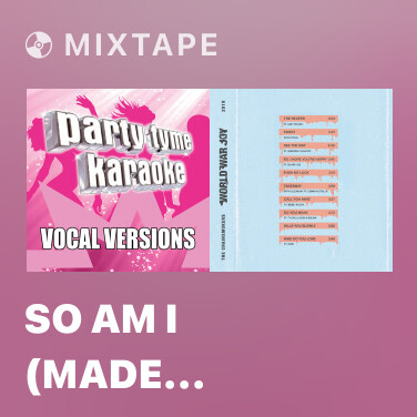 Mixtape So Am I (Made Popular By Ava Max) [Vocal Version] - Various Artists