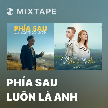 Mixtape Phía Sau Luôn Là Anh - Various Artists