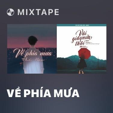 Mixtape Về Phía Mưa - Various Artists