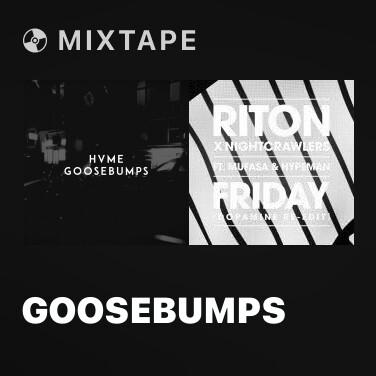 Mixtape Goosebumps - Various Artists