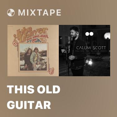 Mixtape This Old Guitar - Various Artists