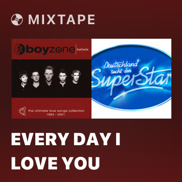 Mixtape Every Day I Love You - Various Artists