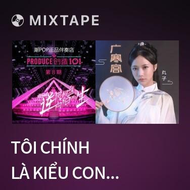 Mixtape Tôi Chính Là Kiểu Con Gái Này / 我就是这种女孩 - Various Artists
