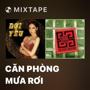 Mixtape Căn Phòng Mưa Rơi - Various Artists