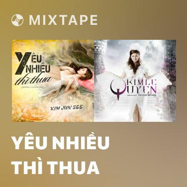 Mixtape Yêu Nhiều Thì Thua - Various Artists