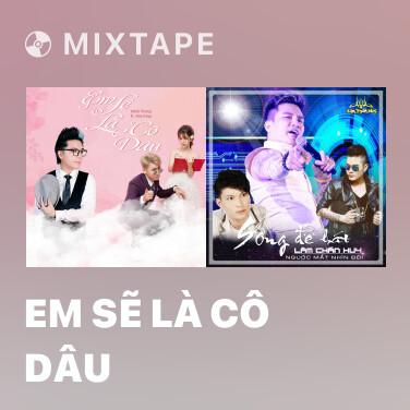 Mixtape Em Sẽ Là Cô Dâu - Various Artists