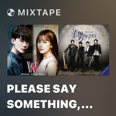 Mixtape Please Say Something, Even Though It Is A Lie - Various Artists
