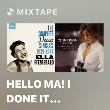 Mixtape Hello Ma! I Done It Again (From