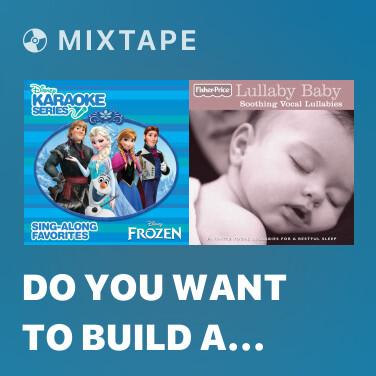 Mixtape Do You Want to Build a Snowman? (Instrumental Version) - Various Artists