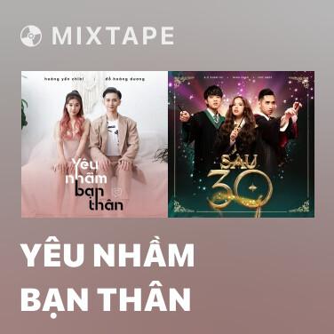 Mixtape Yêu Nhầm Bạn Thân