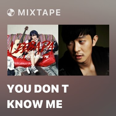 Mixtape You Don t Know Me - Various Artists