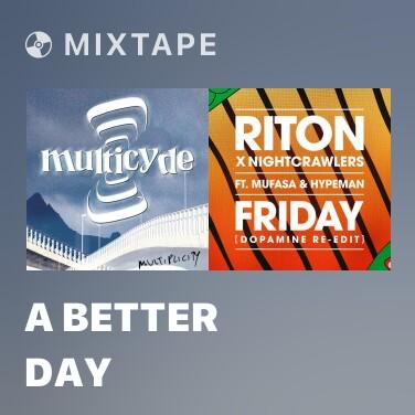 Mixtape A Better Day - Various Artists