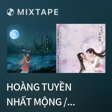 Mixtape Hoàng Tuyền Nhất Mộng / 黄泉一梦 - Various Artists