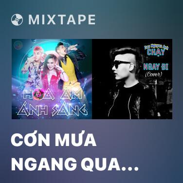 Mixtape Cơn Mưa Ngang Qua (Team Sơn Tùng M-TP - Slim V - DJ Trang Moon) - Various Artists
