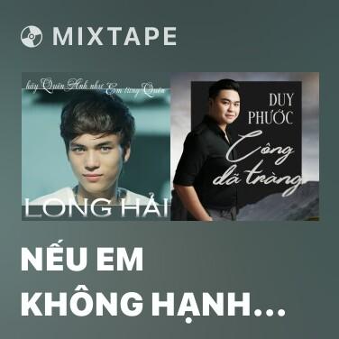 Radio Nếu Em Không Hạnh Phúc - Various Artists