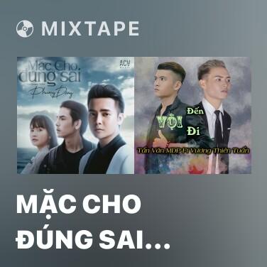 Radio Mặc Cho Đúng Sai (EDM Version) - Various Artists