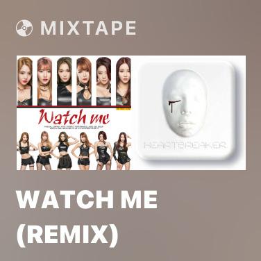 Mixtape Watch Me (Remix) - Various Artists