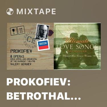 Mixtape Prokofiev: Betrothal in a Monastery / Act 2 Tableau 2 -