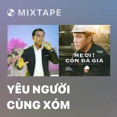 Mixtape Yêu Người Cùng Xóm - Various Artists